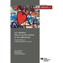 Les violences dans la vie des enfants et des adolescents: Enjeux théoriques, méthodologiques et sociaux