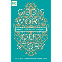 God's Word, Our Story: Learning from the Book of Nehemiah