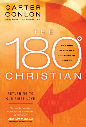 Read Online The 180 Degree Christian: Serving Jesus in a Culture of Excess PDF
