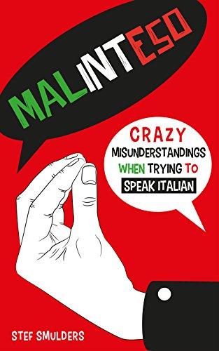 (MALINTESO: Crazy Misunderstandings in Italian)
