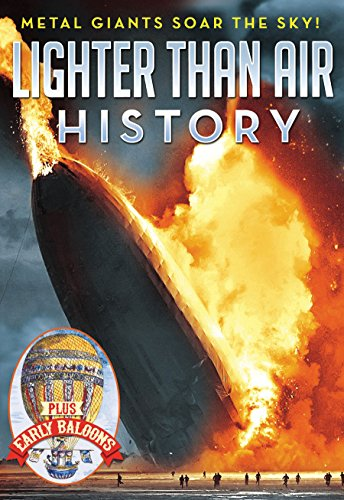 Lighter Than Air History: The History of Airships, Blimps & Zeppelins