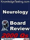 Neurology Board Review (Board Certification in Neurology Book 1)