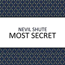 Most Secret Audiobook by Nevil Shute Narrated by Roger May