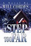 A Step Too Far, Will Cordes, 059527871X
