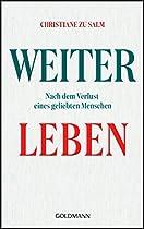WEITERLEBEN: NACH DEM VERLUST EINES GELIEBTEN MENSCHEN (GERMAN EDITION)