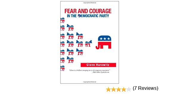 Fear and Courage in the Democratic Party: Glenn Hurowitz ...
