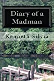 Diary of a Madman by Kenneth Silvia (2013-10-15)