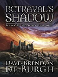 Betrayal's Shadow: Book One: Mahaelian Chronicle