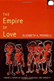 The Empire of Love, Elizabeth A. Povinelli, 0822338890