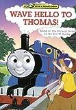 Wave Hello to Thomas! (Thomas & Friends) (Lift-and-Peek-a-Brd Books(TM))