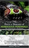 img - for Pests & Diseases of Herbaceous Perennials: The Biological Approach book / textbook / text book