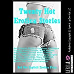 Twenty Hot Erotica Stories: Twenty Explicit Erotica Stories | Nycole Folk,Kate Youngblood,Stacy Reinhardt,Maggie Fremont,Samantha Sampson,Tanya Tung
