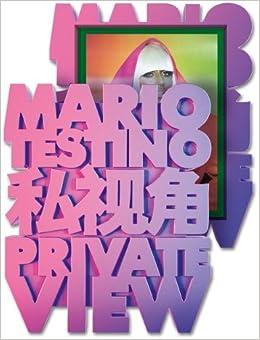 Mario Testino: Private View (Limited Edition)