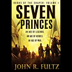 Seven Princes: Books of the Shaper, Volume 1 | John R. Fultz
