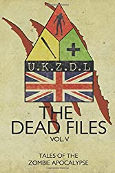 The Dead Files: Vol 5: Tales From The Zombie Apocalypse: Volume 5