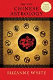 The New Chinese Astrology, Suzanne White, 0312586442