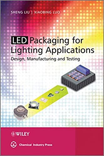 LED Packaging for Lighting Applications Design Manufacturing and Testing 1st Edition  sc 1 st  Amazon.com & LED Packaging for Lighting Applications: Design Manufacturing ... azcodes.com