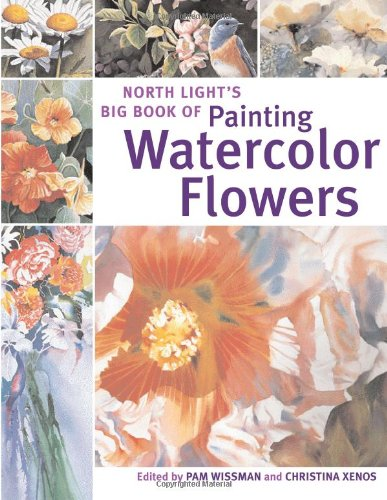 Read Online North Light's Big Book of Painting Watercolor Flowers pdf