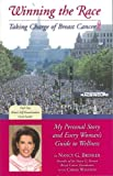 Winning the Race: My Personal Story and Every Womans Guide to Wellness by Nancy G. Brinker (2001-09-01)