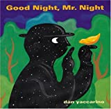 Good Night, Mr. Night, Dan Yaccarino, 0152053514
