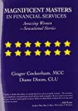 img - for Magnificent Masters in Financial Services: Amazing Women Sensational Stories book / textbook / text book