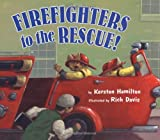 Firefighters to the Rescue