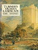 Turner's Human Landscapes, Eric Shanes, 0434695025