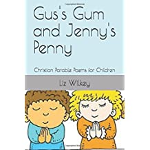 Gus's Gum and Jenny's Penny: Christian Parable Poems for Children (Poems from The Pew)