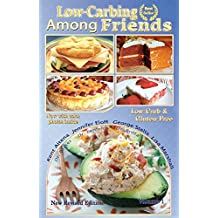 Low Carb-ing Among Friends Cookbooks: 100% Gluten-free, Low-carb, Atkins-friendly, Wheat-free, Sugar-Free, Recipes, Diet, Cookbook VOL-1