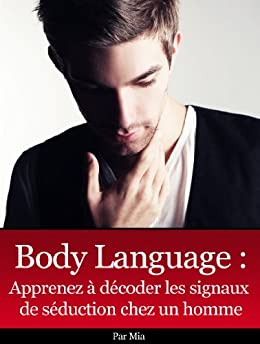 Body Language des Hommes (French Edition) by [Mia]