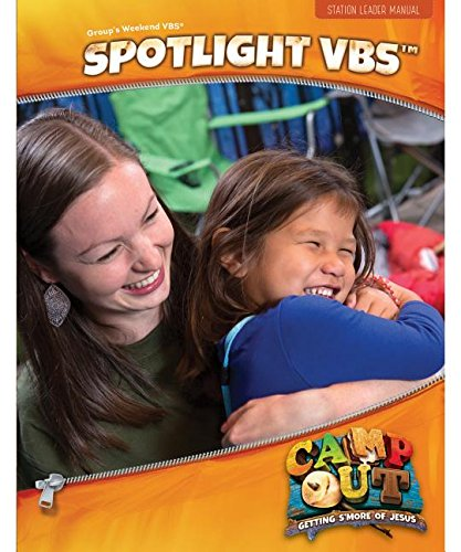 Camp Out Spotlight Vbs Leader Manual (Group Weekend Vbs 2017) -