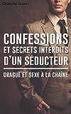 confessions et secrets interdits d un s?ducteur drague et sexe ? la cha?ne roman ?rotique french edition