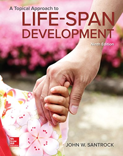 Loose Leaf for A Topical Approach to Life-Span Development -  John W Santrock, Teacher's Edition