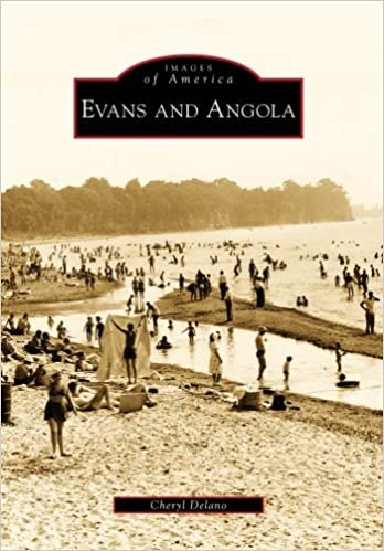 Evans and Angola (Images of America): Cheryl Delano
