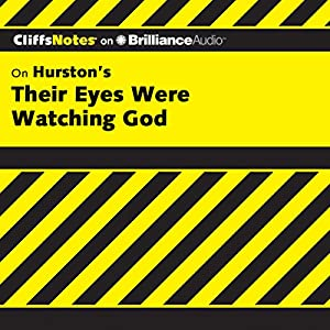Their Eyes Were Watching God: CliffsNotes Audiobook