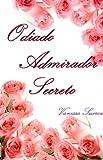 Odiado Admirador Secreto (Portuguese Edition)