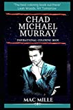 Chad Michael Murray Inspirational Coloring Book: An American Actor, Spokesperson, Writer and Former Fashion Model. (Chad Michael Murray Inspirational Coloring Books)
