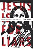 Jesus Is for Liars, Tim Baker, 0310283639