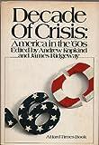 Decade of crisis;: America in the '60s