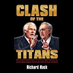 Clash of the Titans: How the Unbridled Ambition of Ted Turner and Rupert Murdoch Has Created Global Empires that Control What We Read and Watch | Richard Hack