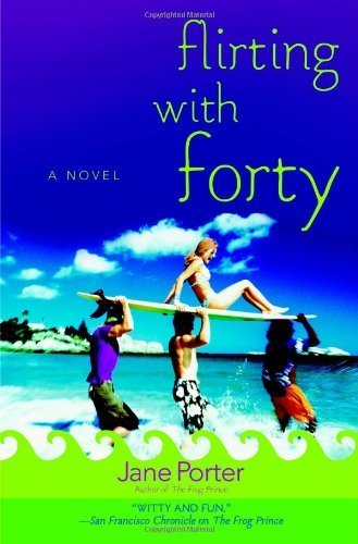 Flirting with Forty by Porter, Jane(July 13, 2006) Paperback