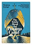 The Truth about the Panama Canal, Denison Kitchel, 0870004093
