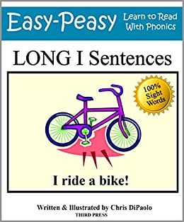 Long I Sentences: Practice Reading Phonics Vowel Sounds with 100% Sight  Words (Learn to Read With Phonics Sentences Book 8)