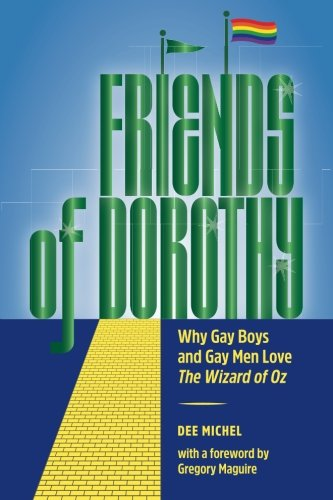 Friends of Dorothy: Why Gay Boys and Gay Men Love