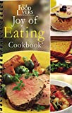 The Food Lovers: Joy of Eating Cookbook