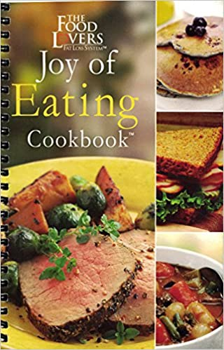 The food lovers joy of eating cookbook llc food lovers fat loss the food lovers joy of eating cookbook llc food lovers fat loss system 0798304006322 amazon books forumfinder Choice Image
