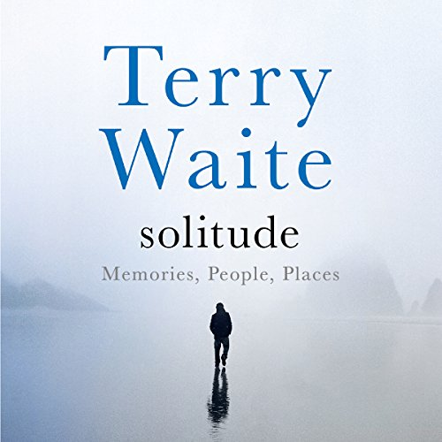 Solitude: Memory, People, Places