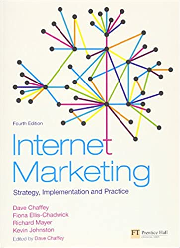 Internet marketing strategy implementation and practice 4th internet marketing strategy implementation and practice 4th edition 4th edition by dave chaffey fandeluxe Gallery