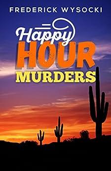 Happy Hour Murders by [Wysocki, Frederick]