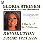 Revolution from Within: A Book of Self-Esteem | Gloria Steinem